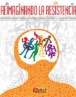 Reimaginando la Resistencia - intersecciones para sensibilizarnos frente a la resistencia